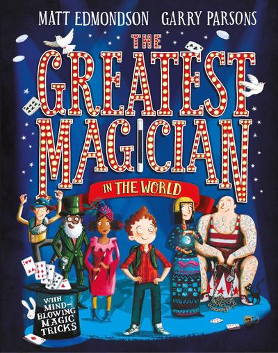 The Greatest Magicianby Matt Edmondson and Garry Parsons Published by Macmillan