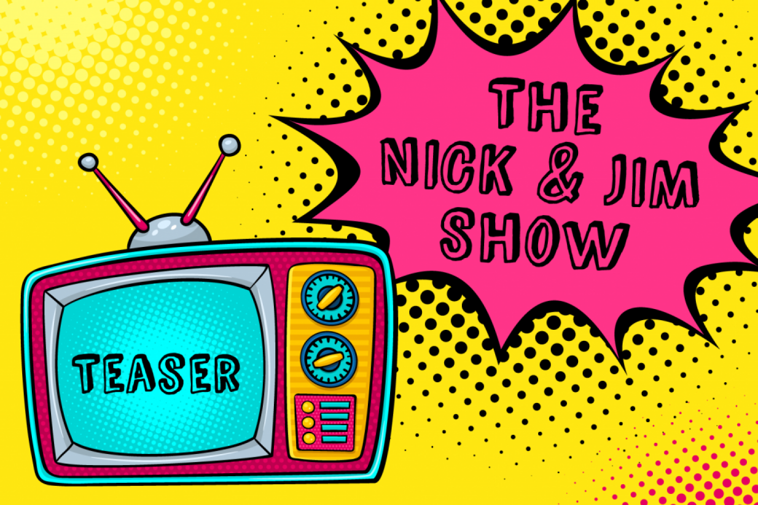 The-Nick-and-Jim-Show