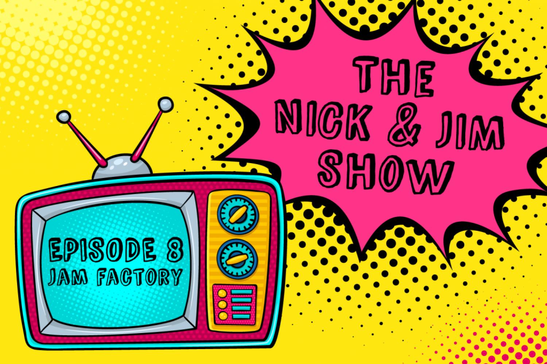 The-Nick-and-Jim-Show-ep8